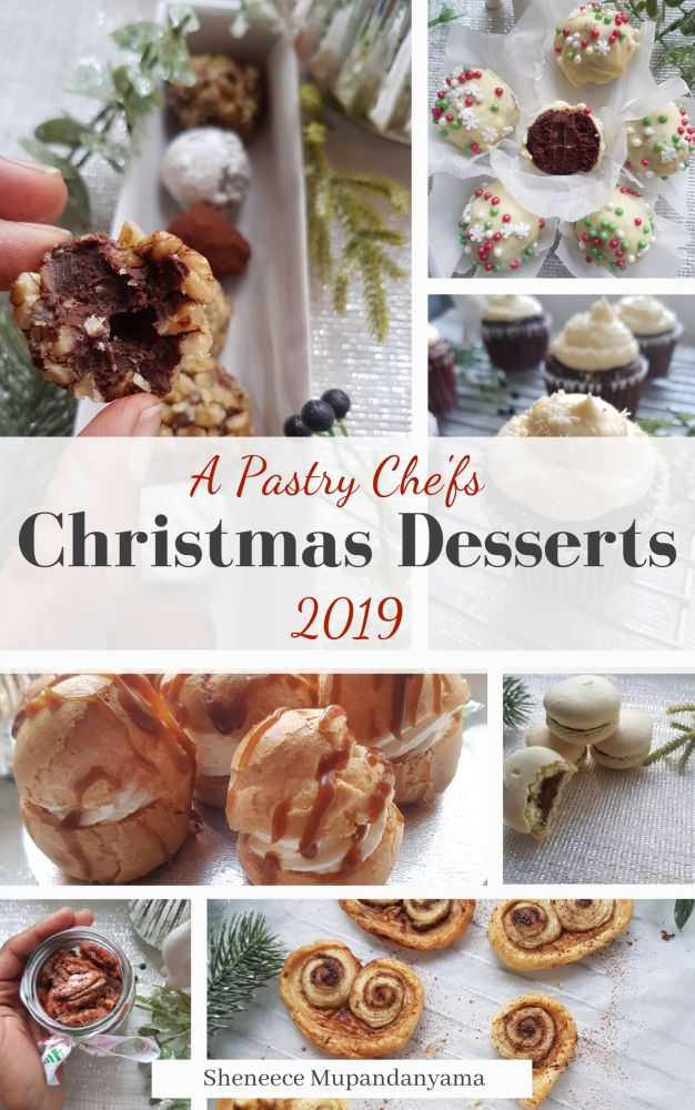 A pastry Chef's Christmas dessert recipes, 2019