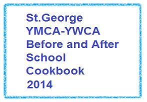 St.George YMCA-YWCA Before and After School Cookbook