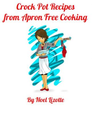 Crock Pot Recipes from Apron Free Cooking