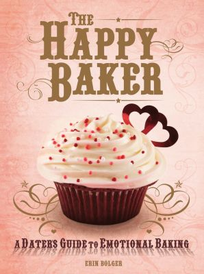 The Happy Baker-A Dater's Guide To Emotional Baking