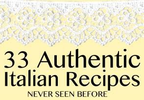 33 Authentic Italian Recipes- Never Seen Before; by Paula Cormican