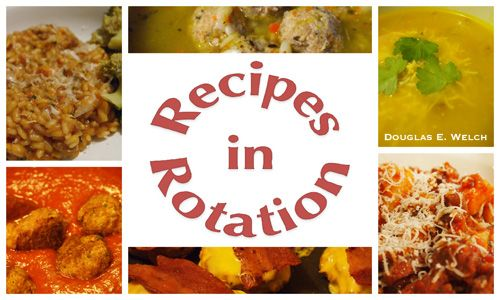Recipes in Rotation with Douglas E. Welch