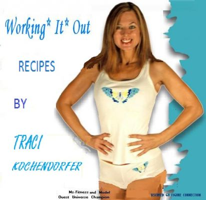 Working It Out Recipes by Traci Kochendorfer