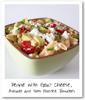 Penne with Goat Cheese, Avocado and Slow Roasted Tomatoes