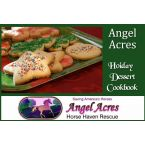 Angel Acres Holiday Dessert Cookbook