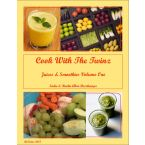 Cook With The Twinz - Juice & Smoothies Volume One