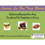 Laissez Les Bons Temps Rouler!  Delicious Recipes For Any Get Together or Party