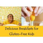 Delicious Breakfasts for Gluten-Free Kids!