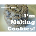 I'm Making Cookies! with Douglas E. Welch
