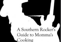 Southern Rocker's Guide to Momma's Cooking