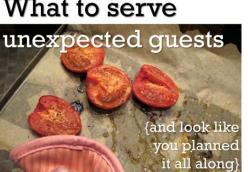 What to serve unexpected guests {and look like you planned it all along}.