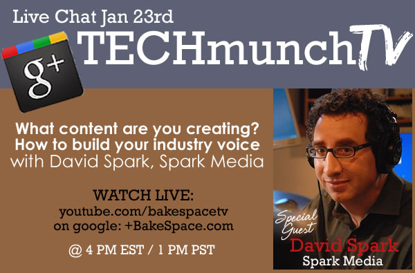 Creating content and building your industry voice with David Spark, Spark Media live on #TECHmunch